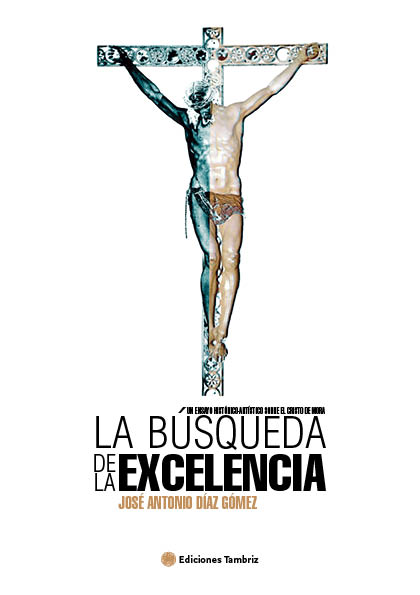 La búsqueda de la excelencia. ensayo sobre cristo de mora